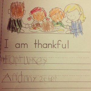 """I am thankful for... for turkey and my sister."""